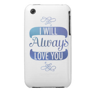I Will Always Love You iPhone 3 Case-Mate Case