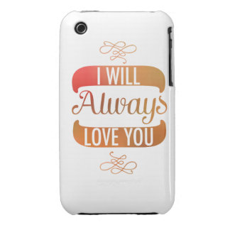 I Will Always Love You iPhone 3 Cases