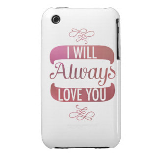 I Will Always Love You iPhone 3 Covers