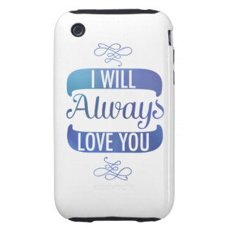 I Will Always Love You iPhone 3 Tough Case