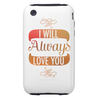 I Will Always Love You iPhone 3 Tough Covers