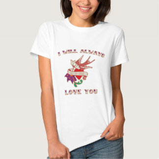 I Will Always Love You Tee Shirt