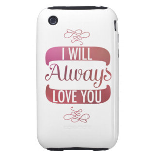 I Will Always Love You Tough iPhone 3 Cover