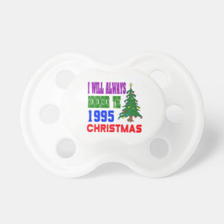 I will always remember the 1995 christmas BooginHead pacifier