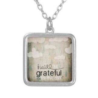 I Will Be Grateful For This Day   Storm Clouds Custom Necklace