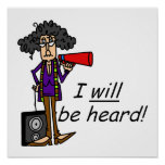 I WILL Be Heard Posters