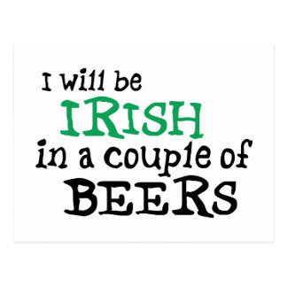 I will be Irish in a couple of Beers Postcard