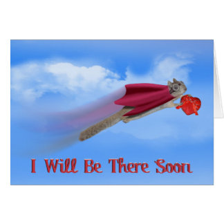 I will be there soon! card
