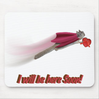I will be there soon! mousepads