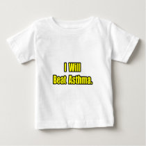 I Will Beat Asthma Baby T-Shirt
