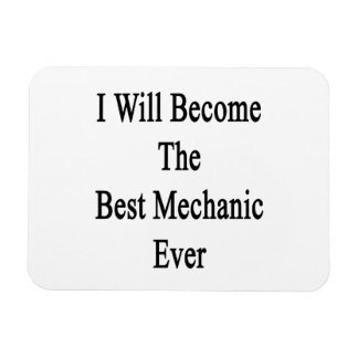 I Will Become The Best Mechanic Ever Vinyl Magnet