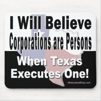 I Will Believe Corporations are Persons Mousepad