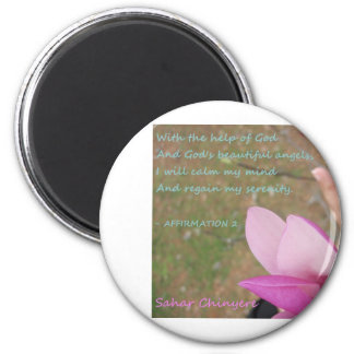 ... I will calm my mind and regain my serenity 2 Inch Round Magnet