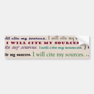 """I will cite my sources."" Bumper Sticker"
