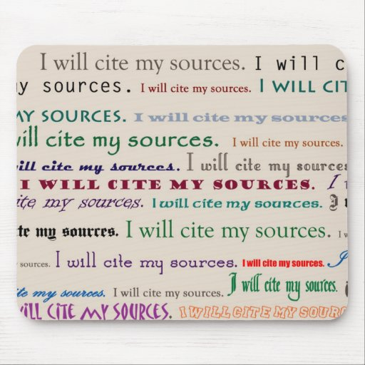 """""""I will cite my sources."""" Mousepad"""