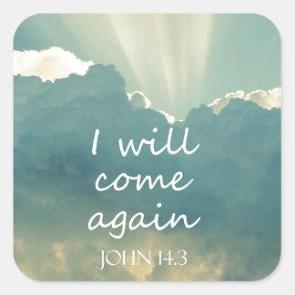 I Will Come Again Bible Verse Square Sticker