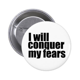 I will conquer my fears Button