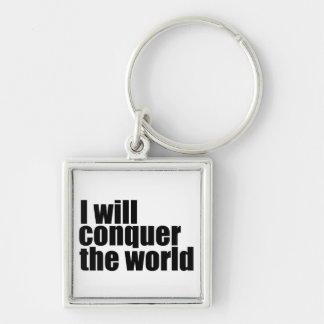 I will conquer the world Keychain