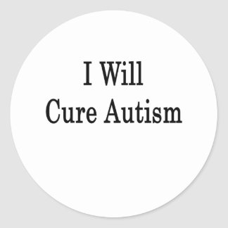 I Will Cure Autism Classic Round Sticker