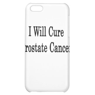 I Will Cure Prostate Cancer Case For iPhone 5C