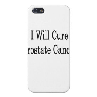 I Will Cure Prostate Cancer Covers For iPhone 5