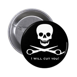 I will cut you buttons