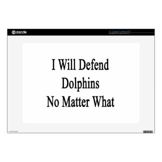 """I Will Defend Dolphins No Matter What Decals For 15"""" Laptops"""