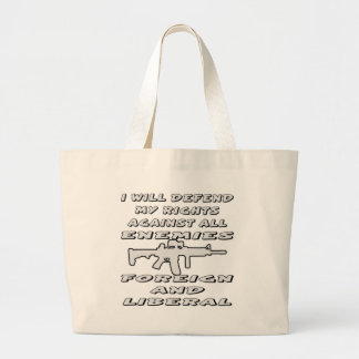 I Will Defend My Rights Against Foreign & Liberal Large Tote Bag