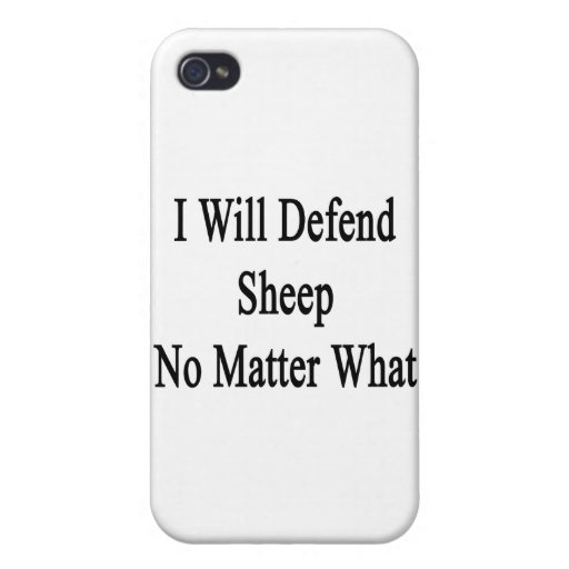 I Will Defend Sheep No Matter What Case For iPhone 4