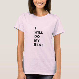 I WILL DO MY BEST T-Shirt