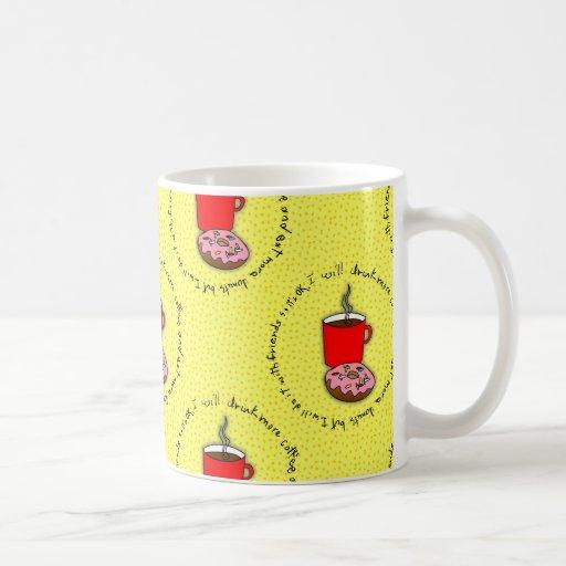 I will drink more coffee classic white coffee mug