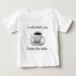 I will drink you under the table t shirt