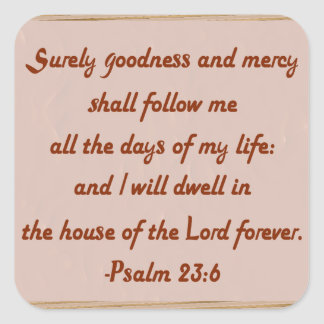 I Will Dwell in the House of the Lord Square Sticker