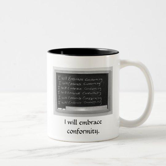 I Will Embrace Conformity, Just Kidding Mug