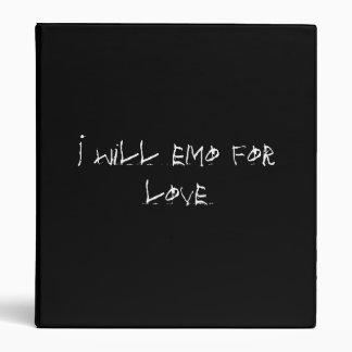 I will emo for love 3 ring binder
