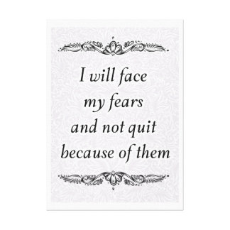 I will face my fears - Positive Quote´s Canvas Print