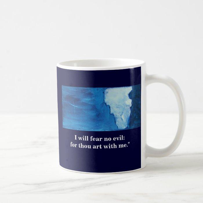 I WILL FEAR NO EVIL COFFEE MUG