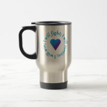 I WIll Fight Suicide Awareness Travel Mugs