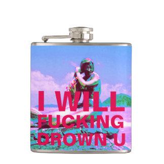 I WILL FUCKING DROWN U FLASK
