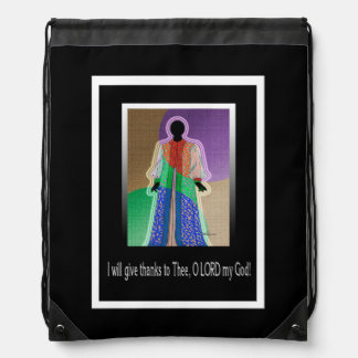 I will give thanks to Thee, O LORD my God! Drawstring Bag