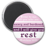 I Will Give You Rest Refrigerator Magnets
