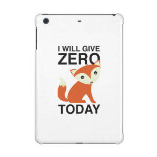 I Will Give Zero Fox Today iPad Mini Cover