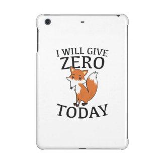 I Will Give Zero Fox Today iPad Mini Retina Case