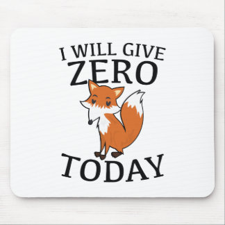I Will Give Zero Fox Today Mouse Pad