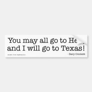 I will go to Texas! Car Bumper Sticker