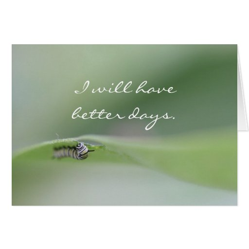 I will have better days Card
