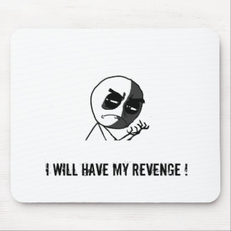 """I Will Have My Revenge"" Classic Meme Mouse Pad"