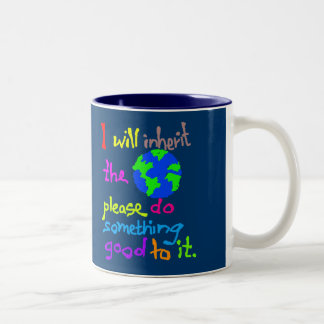I will inherit the Earth please do something go... Two-Tone Coffee Mug