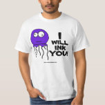 I Will Ink You!!! T-Shirt