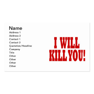 I Will Kill You Double-Sided Standard Business Cards (Pack Of 100)